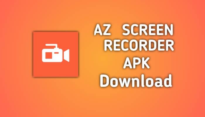 Az screen recorder apk download