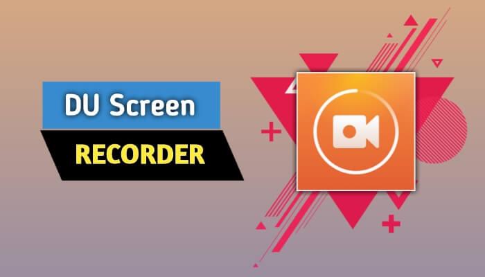 DU Screen Recorder Apk Download