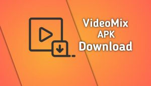Videomix apk download